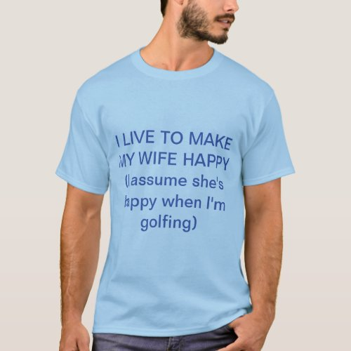 T-Shirt relationship between wife and golfing
