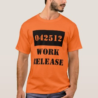 T-Shirt Retirement Date Gag Gift Work Release Jail