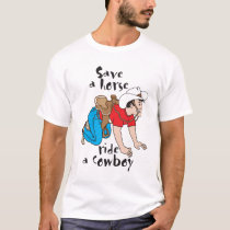 "T-shirt, ""Save a horse ride a cowboy"" T-Shirt"