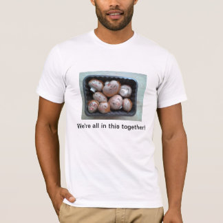 T-Shirt  - We're All in This Together