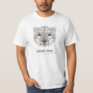 """T-shirt with a picture of a Snow Leopard.""""Save Me"""""""
