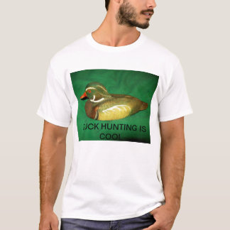 T-shirt with DUCK HUNTING IS COOL on the front.