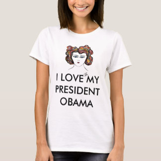 T-SHIRT WOMAN, I LOVE MY PRESIDENT OBAMA