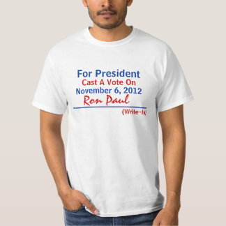 T-Shirt Write-In Candidate Ron Paul or ? Any name