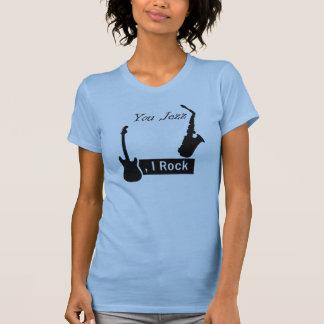 t shirt  you Jazz i am rock