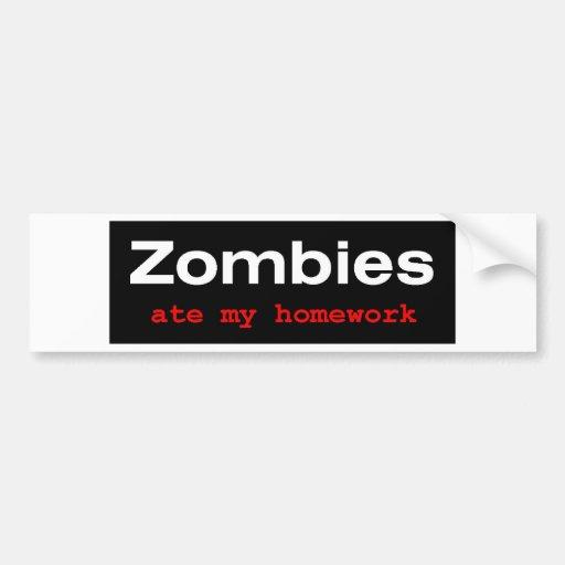 """T-Shirt : """"Zombies at my Homework"""" Bumper Sticker"""