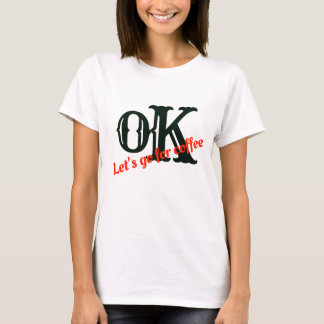 T-shirts-OK,Let's