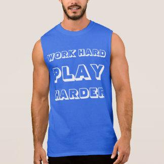 T-SHIRTS/ Work hard play harder Sleeveless Shirt