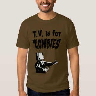 T.V. is for Zombies Shirt