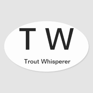 T W, Trout Whisperer Oval Sticker