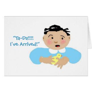 """Ta-Da!!!  I've Arrived!"" Card"