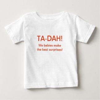 TA-DAH! We babies make the best surprises! Shirt