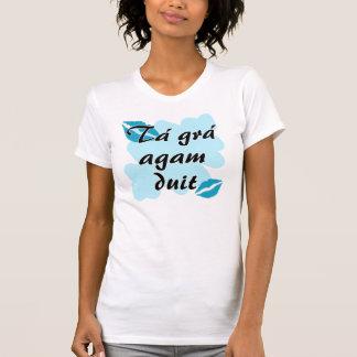 Tá grá agam duit - Irish Gaelic I love T-Shirt