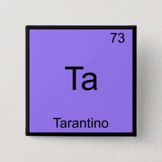 Ta - Tarantino Funny Chemistry Element Symbol Tee Pinback Button