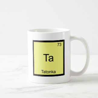 Ta - Tatonka Funny Chemistry Element Symbol Tee Coffee Mug