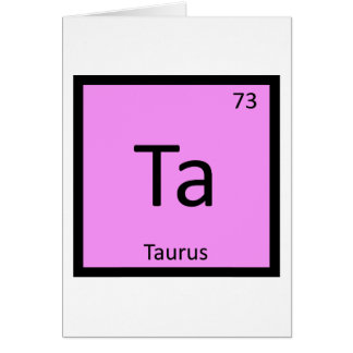 Ta - Taurus Zodiac Sign Chemistry Periodic Table Card