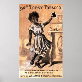 Tabaco de Topsy del humo Posters