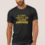 Tabaco del alcohol del ATF y colmado de las armas  Tee Shirt