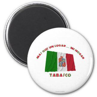 Tabasco - Más Que un Lugar ... Mi Hogar Magnet