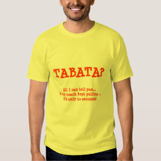 TABATA?, 20 seconds? Shirt