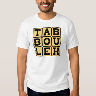 Tabbouleh, Levantine Vegetarian Dish Shirt