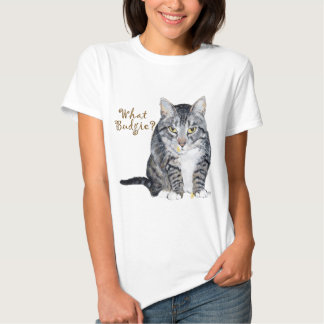 Tabby Cat Asks: What Budgie? T Shirt