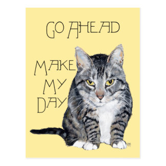 Tabby Cat -  Make My Day Postcard