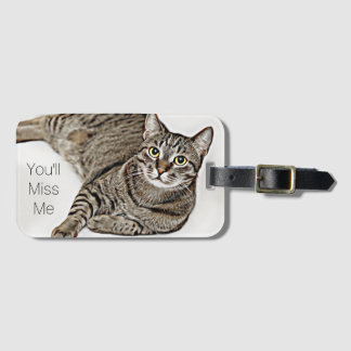 """Tabby Cat """"You'll Miss Me"""" Luggage Tag"""