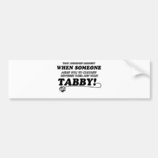 Tabby designs for Cat lovers Bumper Sticker