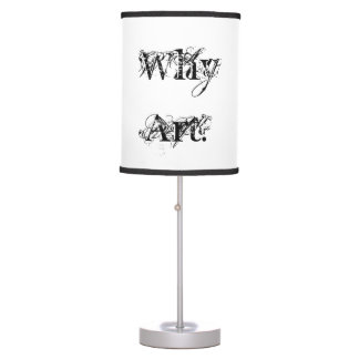 "Table Lamp ""Why Art?"" Series by Billy Bernie"