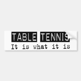 Table Tennis It Is Bumper Sticker
