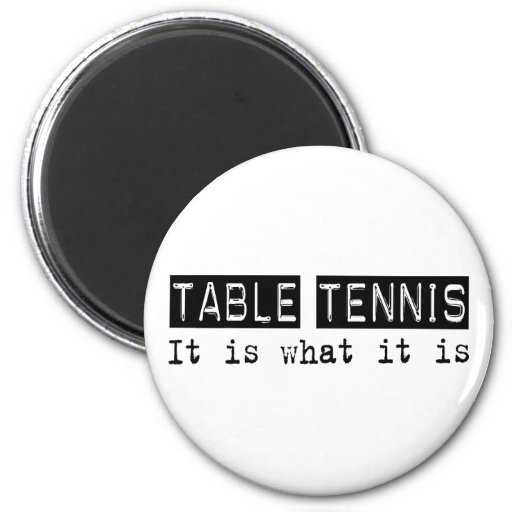 Table Tennis It Is Fridge Magnet