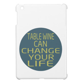 Table Wine Can Change Your Life iPad Mini Cases