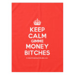 [Crown] keep calm gimme money bitches  Tablecloth