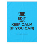 [Cup] edit and keep calm (if you can)  Tablecloth