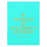 [Cupcake] keepcalm and eat little baby's ice cream  Tablecloth