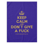 [Dancing crown] keep calm and don't give a fuck  Tablecloth