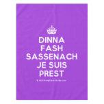 [Crown] dinna fash sassenach je suis prest  Tablecloth