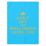 [Two hearts] don't cry coz niall horan loves you  Tablecloth