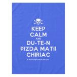 [Skull crossed bones] keep calm and du-te-n pizda matii chiriac  Tablecloth