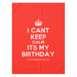 [Crown] i cant keep calm its my birthday  Tablecloth