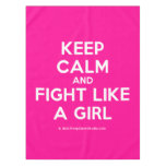 keep calm and fight like a girl  Tablecloth