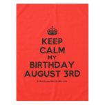 [Crown] keep calm my birthday august 3rd  Tablecloth
