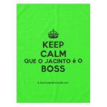 [Crown] keep calm que o jacinto é o boss  Tablecloth