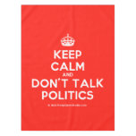 [Crown] keep calm and don't talk politics  Tablecloth