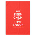 [Crown] keep calm and love robbie  Tablecloth