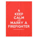 [Campfire] keep calm and marry a firefighter  Tablecloth