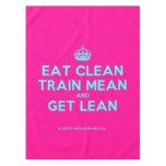 [Crown] eat clean train mean and get lean  Tablecloth