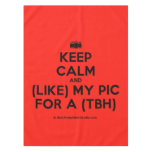 [Camera] keep calm and (like) my pic for a (tbh)  Tablecloth