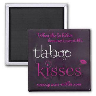 Taboo Kisses Magnet